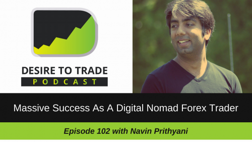 102-_Success_As_A_Digital_Nomad_Forex_Trader_-_Navin_Prithyani.png